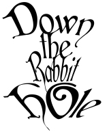 ---Down the Rabbit Hole